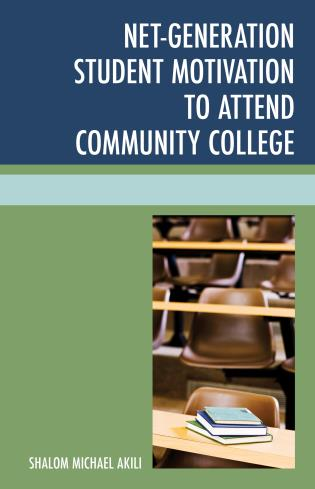 Cover image for the book Net-Generation Student Motivation to Attend Community College