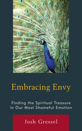 Cover image for the book Embracing Envy: Finding the Spiritual Treasure in Our Most Shameful Emotion