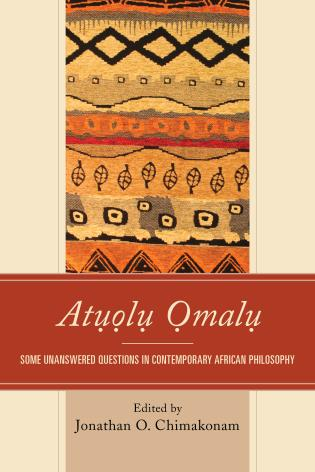 Cover image for the book Atuolu Omalu: Some Unanswered Questions in Contemporary African Philosophy