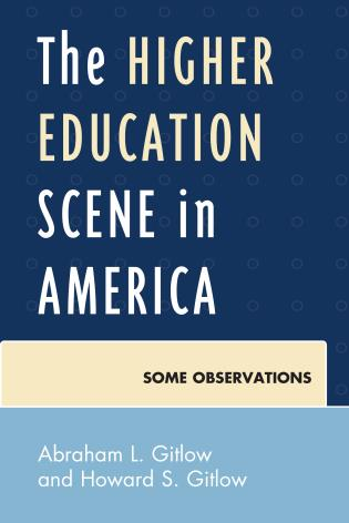 Cover image for the book The Higher Education Scene in America: Some Observations