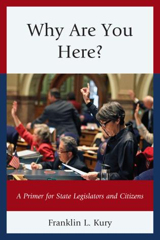Cover image for the book Why Are You Here?: A Primer for State Legislators and Citizens