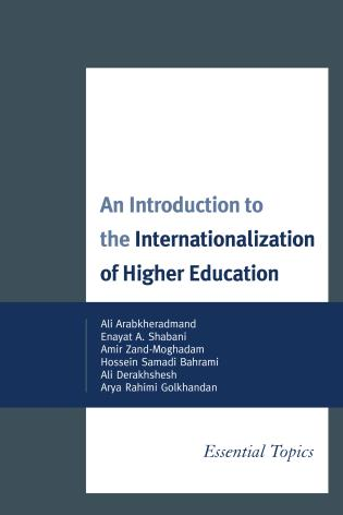 Cover image for the book An Introduction to the Internationalization of Higher Education: Essential Topics
