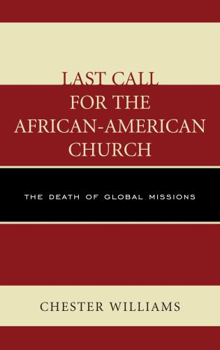 Cover image for the book Last Call for the African-American Church: The Death of Global Missions