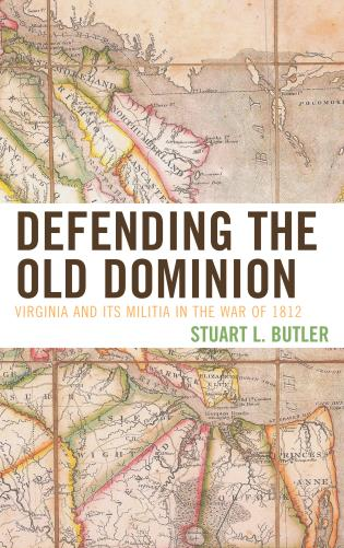 Cover image for the book Defending the Old Dominion: Virginia and Its Militia in the War of 1812