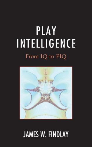 Cover image for the book Play Intelligence: From IQ to PIQ