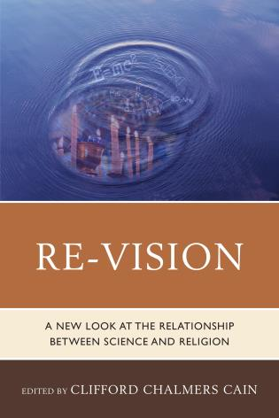 Cover image for the book Re-Vision: A New Look at the Relationship between Science and Religion