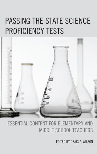 Cover image for the book Passing the State Science Proficiency Tests: Essential Content for Elementary and Middle School Teachers