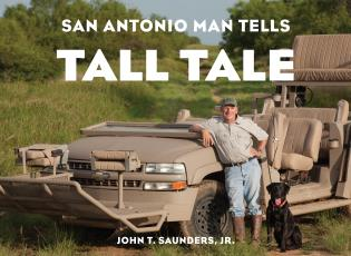 Cover image for the book San Antonio Man Tells Tall Tale