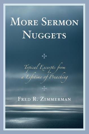 Cover image for the book More Sermon Nuggets: Topical Excerpts from a Lifetime of Preaching