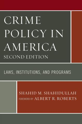 Cover image for the book Crime Policy in America: Laws, Institutions, and Programs, Second Edition