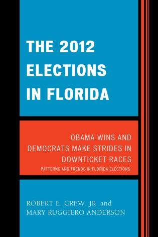 Cover image for the book The 2012 Elections in Florida: Obama Wins and Democrats Make Strides in Downticket Races
