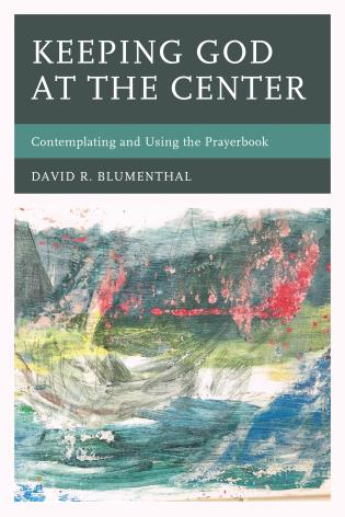 Cover image for the book Keeping God at the Center: Contemplating and Using the Prayerbook