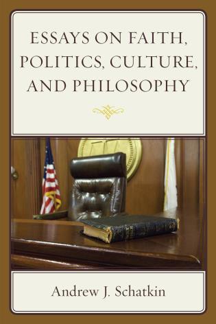 essays on faith politics culture and philosophy  essays on faith politics culture and philosophy