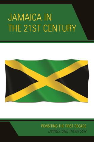 Cover image for the book Jamaica in the 21st Century: Revisiting the First Decade