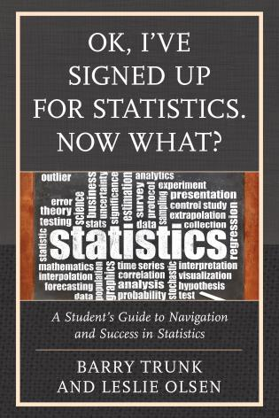 Cover image for the book OK, I've Signed Up For Statistics. Now What?: A Student's Guide to Navigation and Success in Statistics