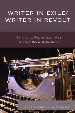Cover image for the book Writer in Exile/Writer in Revolt: Critical Perspectives on Carlos Bulosan