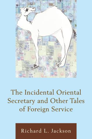 Cover image for the book The Incidental Oriental Secretary and Other Tales of Foreign Service