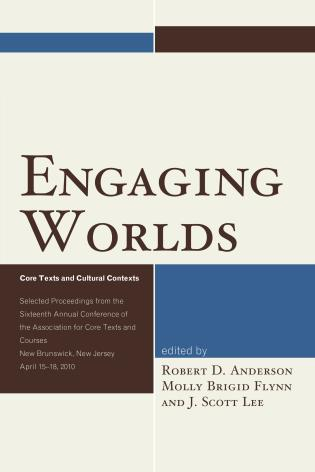 Cover image for the book Engaging Worlds: Core Texts and Cultural Contexts. Selected Proceedings from the Sixteenth Annual Conference of the Association for Core Texts and Courses