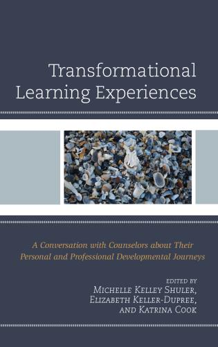 Cover image for the book Transformational Learning Experiences: A Conversation with Counselors about Their Personal and Professional Developmental Journeys