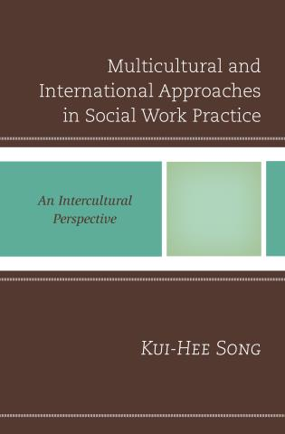 Cover image for the book Multicultural and International Approaches in Social Work Practice: An Intercultural Perspective