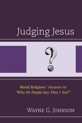 """Cover image for the book Judging Jesus: World Religions' Answers to """"Who Do People Say That I Am?"""""""