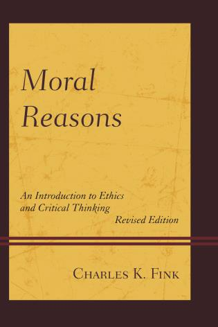Cover image for the book Moral Reasons: An Introduction to Ethics and Critical Thinking, Revised Edition