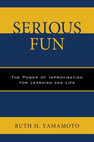 Cover image for the book Serious Fun: The Power of Improvisation for Learning and Life