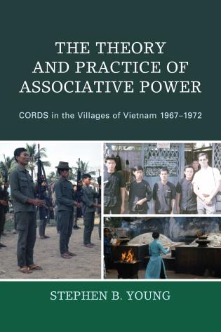 Cover image for the book The Theory and Practice of Associative Power: CORDS in the Villages of Vietnam 1967–1972