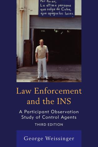 Cover image for the book Law Enforcement and the INS: A Participant Observation Study of Control Agents, 3rd Edition