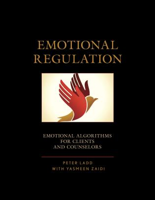 Cover image for the book Emotional Regulation: Emotional Algorithms for Clients and Counselors