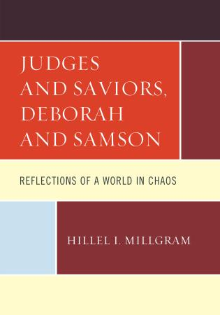 Cover image for the book Judges and Saviors, Deborah and Samson: Reflections of a World in Chaos