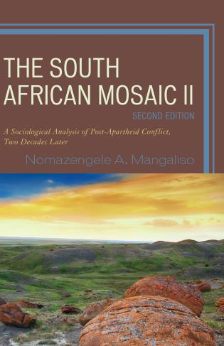 Cover image for the book The South African Mosaic II: A Sociological Analysis of Post-Apartheid Conflict, Two Decades Later, 2nd Edition