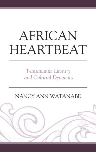 Cover image for the book African Heartbeat: Transatlantic Literary and Cultural Dynamics