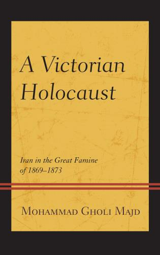 Cover image for the book A Victorian Holocaust: Iran in the Great Famine of 1869–1873