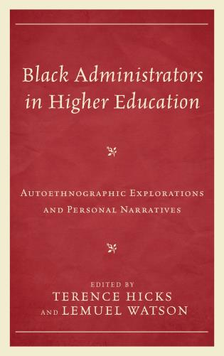 Cover image for the book Black Administrators in Higher Education: Autoethnographic Explorations and Personal Narratives