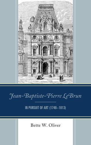Cover image for the book Jean-Baptiste-Pierre LeBrun: In Pursuit of Art (1748–1813)