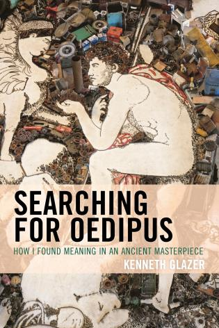 Cover image for the book Searching for Oedipus: How I Found Meaning in an Ancient Masterpiece