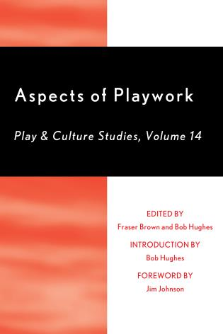 Cover image for the book Aspects of Playwork: Play and Culture Studies, Volume 14