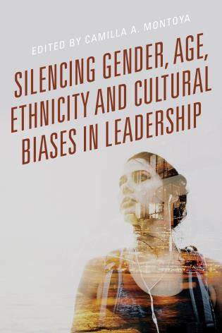 Cover image for the book Silencing Gender, Age, Ethnicity and Cultural Biases in Leadership