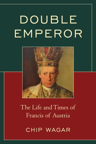 Cover image for the book Double Emperor: The Life and Times of Francis of Austria