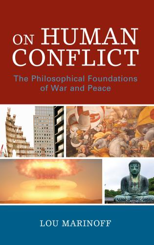On Human Conflict: The Philosophical Foundations of War and
