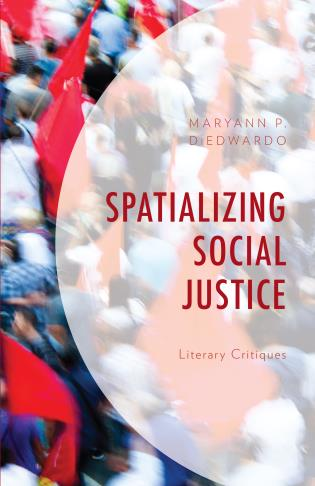 Cover image for the book Spatializing Social Justice: Literary Critiques