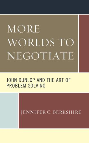 Cover image for the book More Worlds to Negotiate: John Dunlop and the Art of Problem Solving
