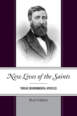 Cover image for the book New Lives of the Saints: Twelve Environmental Apostles