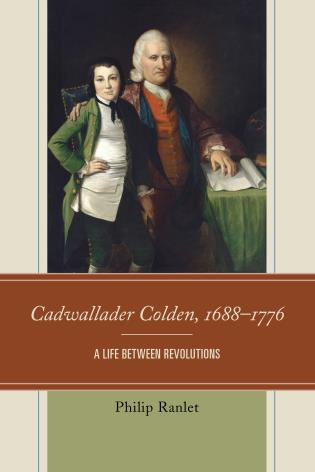 Cover image for the book Cadwallader Colden, 1688–1776: A Life between Revolutions