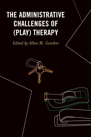 Cover image for the book The Administrative Challenges of (Play) Therapy