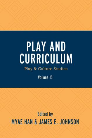 Cover image for the book Play and Curriculum: Play & Culture Studies