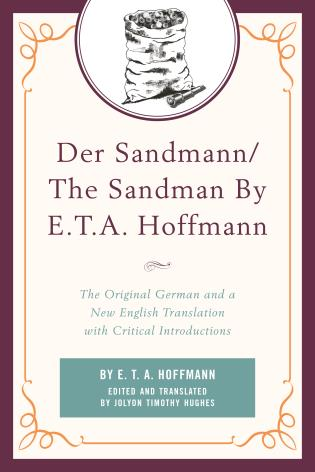 Cover image for the book Der Sandmann/The Sandman By E. T. A. Hoffmann: The Original German and a New English Translation with Critical Introductions