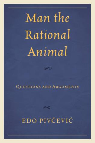 Cover image for the book Man the Rational Animal: Questions and Arguments