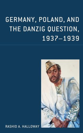 Cover image for the book Germany, Poland, and the Danzig Question, 1937–1939